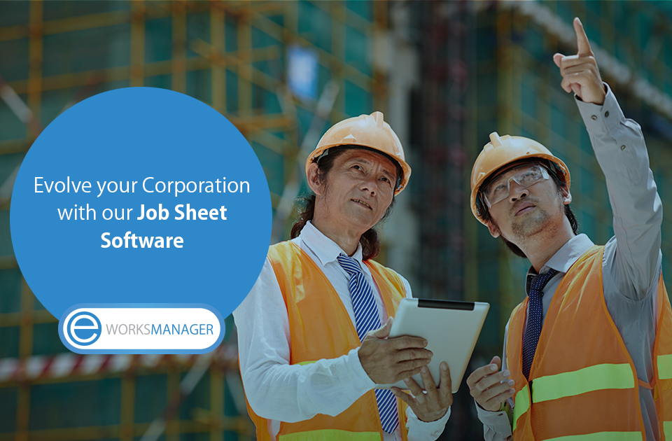 Evolve your Corporation with our Job Sheet Software