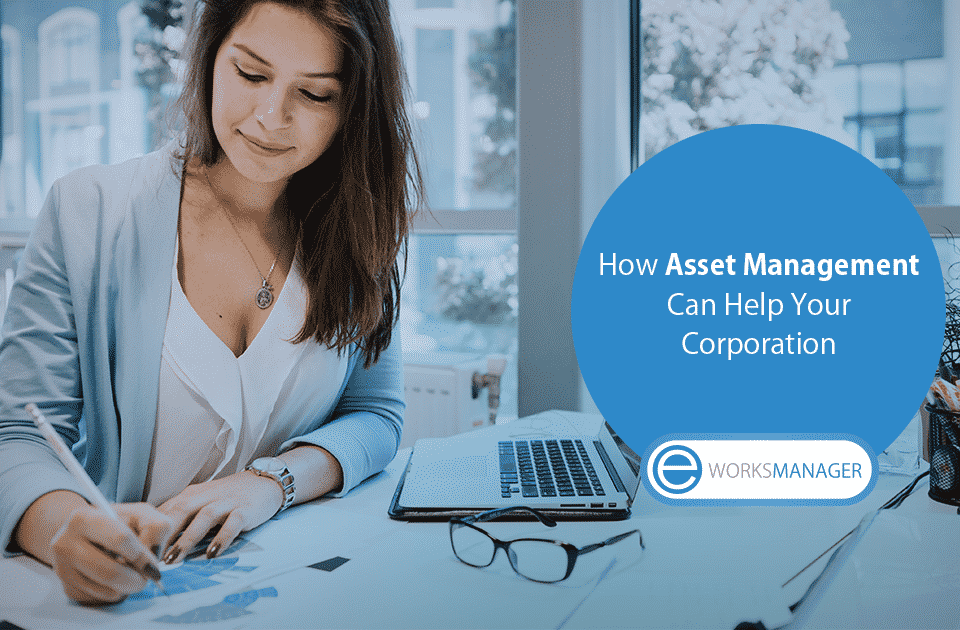 How Asset Management Can Help Your Corporation