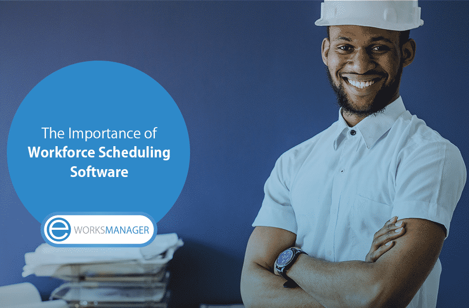 The Importance of Workforce Scheduling Software