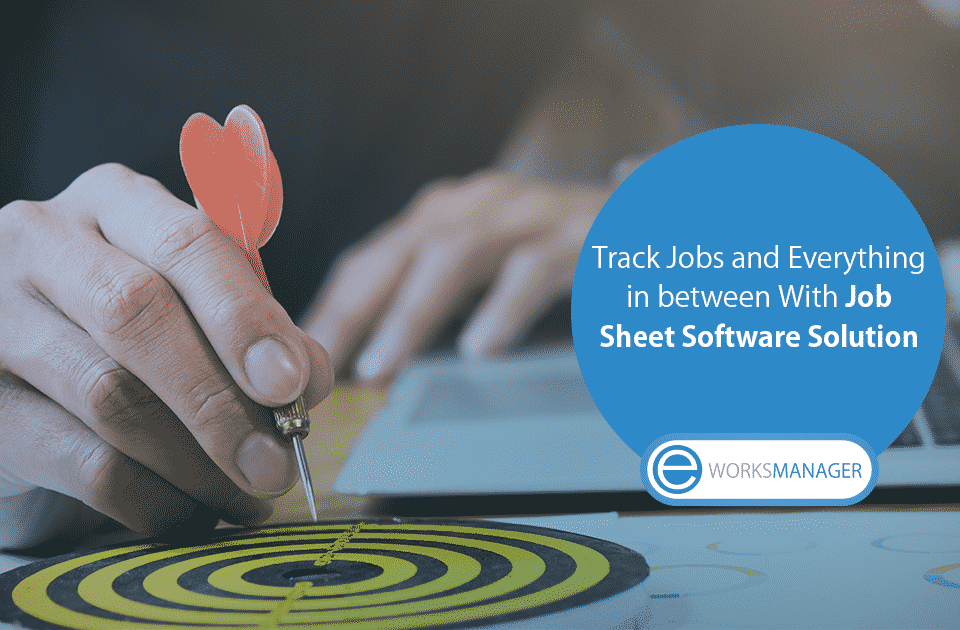 Track Jobs and Everything in between With Worksheet Software Solution
