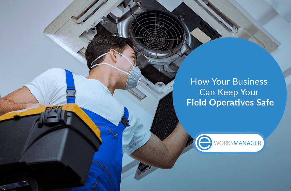How Your Business Can Keep Your Field Operatives Safe