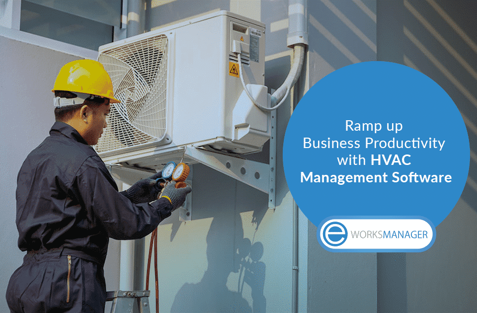 Ramp up Business Productivity with HVAC Management Software