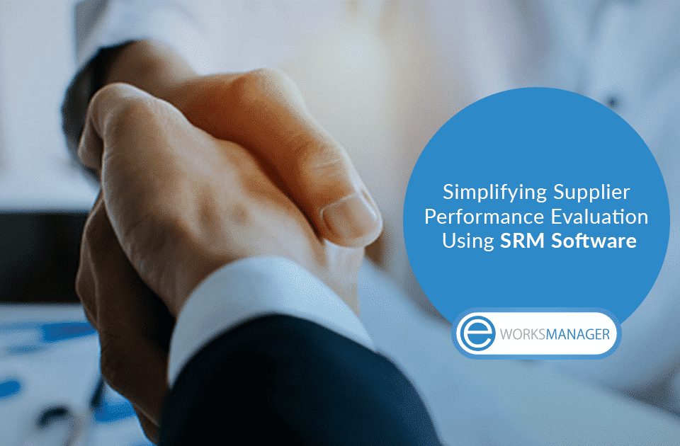 Simplifying Supplier Performance Evaluation Process By Using SRM Software