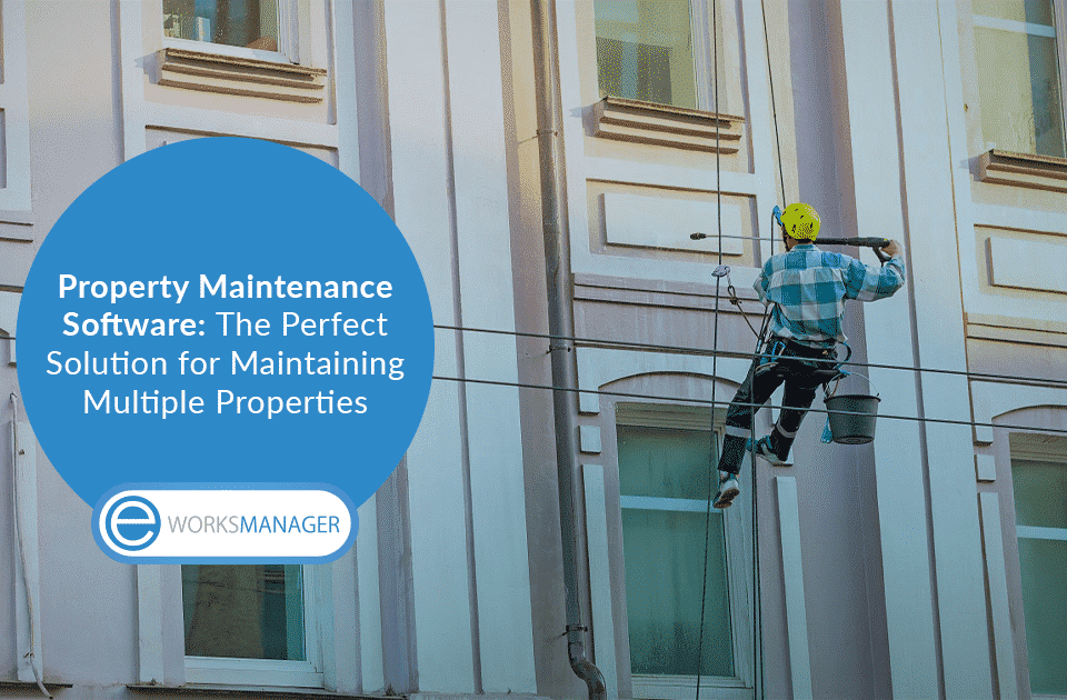 Property Maintenance Software The Perfect Solution for Maintaining Multiple Properties